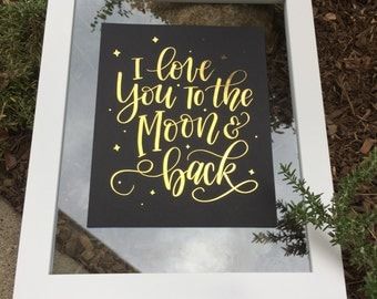 I Love You to the Moon & Back Foil Print