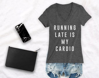 Running late is my cardio shirt running late shirt funny running late shirt sorry i'm late shirt always late shirt