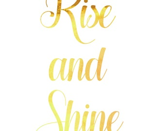 rise and shine - rise and shine art - rise and shine quote - rise and shine sign - positive quotes - positive quote -  cute wall art quotes