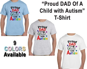 Proud Dad Of A Child With Autism T-Shirt, Autistic, Awareness, Support