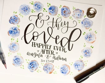 Wedding Gift, Custom Wedding Calligraphy, And They Loved Happily Ever After, Personalized Wedding Gift, Anniversary Gift