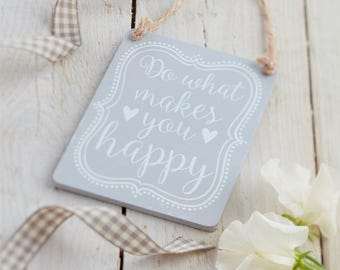 Do What Makes You Happy Sign - Happy Sign - Grey Sign - Inspirational Sign