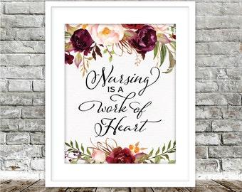 Nursing is a Work of Heart Printable Art, INSTANT Download, Nurse Gift Ideas, Nurse Wall Art, Nurse Office Decor, Nurse Practitioner Gift