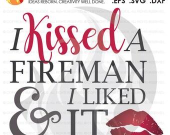 I Kissed A Fireman & I Liked It, Digital File, Fireman, Firemen, Fire Fighting, Fire, Fire Department, Hero, SVG, PNG, EPS