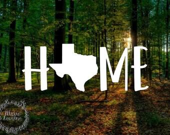 Texas Home - Texas decal - Texas sticker - Texas State decal - Car decal - Laptop sticker - Texas home sticker