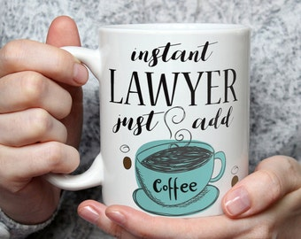 Instant Lawyer, Just Add Coffee - Funny Coffee Mug Perfect Gag Novelty Gift For Lawyers
