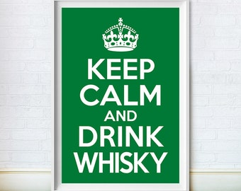 Keep Calm, Whisky Art, Typography Poster, Scotch Lovers Gift, Alcohol Wall Art, Green Print, Instant Digital Download