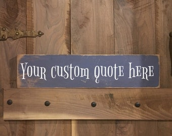 custom made wooden sign with your own quote/ saying