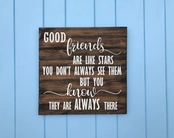 Good Friends Are Like Stars Wood Sign - Best Friend Gift - Gift for Her - Gift For Mom - Housewarming Gift - Wood Sign