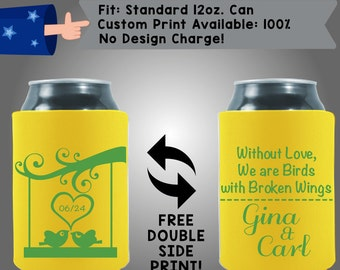 Date Without Love We Are Birds With Broken Wings Names Neoprene Wedding Can Cooler Double Side Print (W194)