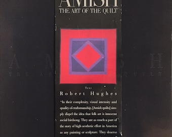 Amish, The Art of the Quilt text by Robert Hughes, Alfred A. Knopf,  New York, 1990