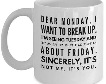 I Hate Mondays Coffee Mug, Funny Coffee Mug, Morning Mug, Monday Mug,Funny Quote Coffee Mug