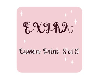 "Extra: Custom Print 8""x10""/8x8"", 6""x8""/6x6"" or stickers!"