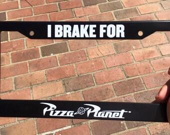 I Brake For Pizza Planet License Plate Frame (Free Shipping)