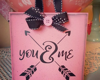 "Pink ""You & Me"" Valentine's sign - Handmade"