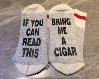 If You Can Read This ... Bring Me A Cigar (Socks)