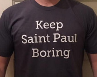 Keep Saint Paul Boring T-Shirt
