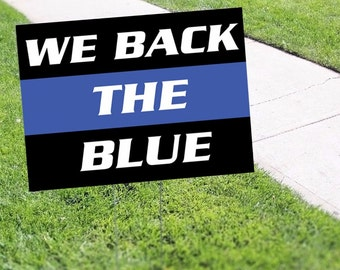 We Back The Blue Police Cop Support Yard Sign