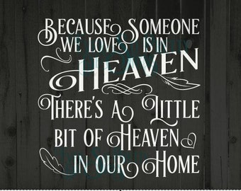 Heaven SVG, Heaven DXF, Someone we love, heaven in our home, SVG file, commerial dxf, cutting file, cricut, silhouette