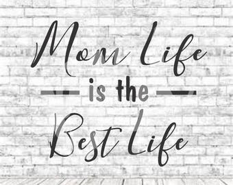 Mom Life is the Best life, SVG, PNG, DXF, Vinyl Design, Circut, Cameo, Cut File, momlife, #momlife, Mom shirt, Mothers Day svg, Mom Svg