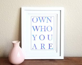 Own Who You Are Digital Download Watercolor Print