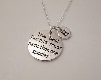 The best Doctors treat more than one species, Veterinarian necklace, Vet gifts, initial charm necklace, Vet tech Vet charm