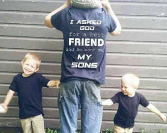 I asked God for a best friend and he sent me my sons father's day t shirt
