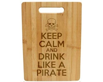 Laser Engraved Cutting Board - 022 - Keep calm and drink like a pirate