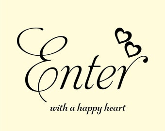 Enter with a happy heart / Wall Art Decal Stickers Quality NEW