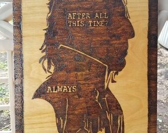 """Severus Snape """"Always"""" Wood burned plaque"""