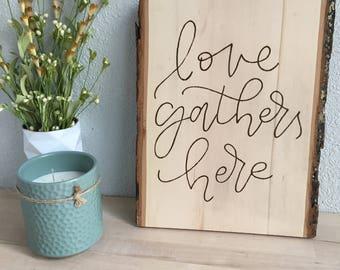Love Gathers Here Wood Burning Wall Art