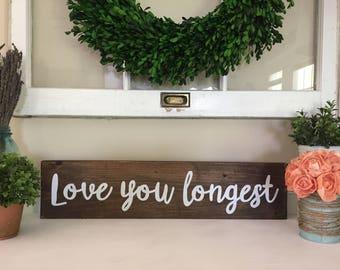 Love you longest wood sign / home decor / handmade / wall decor / love