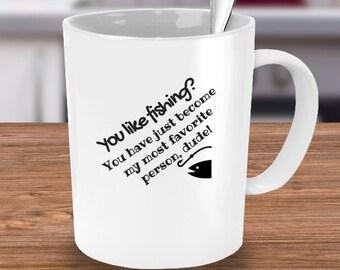 You Like Fishing? Funny Coffee Mug
