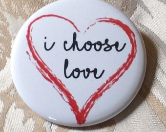 I Choose Love Button, Red Heart, 2.25 pinback