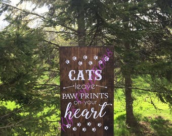 Cats leave paw prints on our heart wooden sign; Cat lover sign; cat memorial sign; wooden sign for cat lovers; crazy cat lady sign