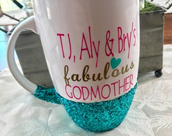 Glitter Dipped Coffee Latte Mug Fabulous Godmother You choose Clolors if Glitter and Vinyl