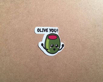 Olive You! - Available as a Sticker or Magnet in Glossy Clear, Matte, or Vinyl