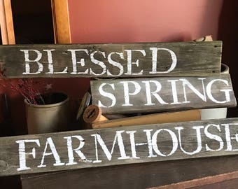Farmhouse.. Blessed or Spring Sign!  Custom made!  Your choice!!