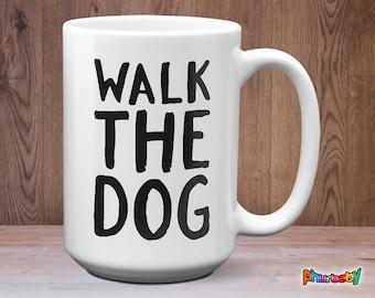 Walk The Dog Mug | Wife Gift | Girlfriend Gift | Pet Mug | Dog Quote Mug | Birthday Gift | Wedding Gift | Gift For Dog Owner | Dog Mug