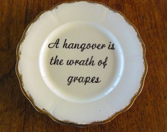 Hangover quote hand painted vintage china dinner plate recycled Dorothy Parker quote drinking wine wino decor