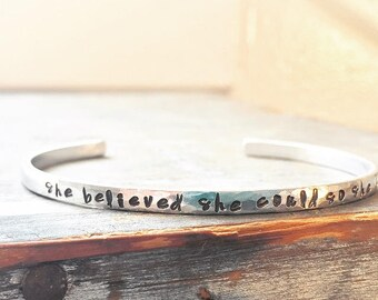 She Believed She Could So She Did - Rustic Hand Stamped Cuff Bracelet Silver, Alum