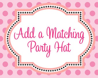 Add a Matching Party Hat to my Order