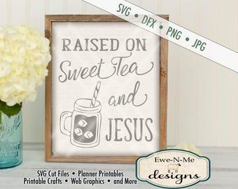 Sweet Tea SVG - Sweet Tea and Jesus SVG - Raised on Sweet Tea and Jesus Cutting File - Southern SVG - Commercial Use svg, dxf, png, jpg