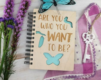 Are You Who You Want to Be - Lasercut Wood Journal
