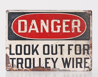 Vintage Danger Sign, Look out for Trolley Wire