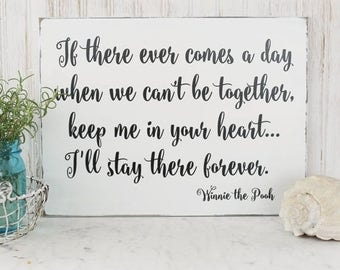 If There Ever Comes A Day Wood Sign, Pooh Quote, Nursery Decor Keep Me in Your Heart, Signs with Sayings