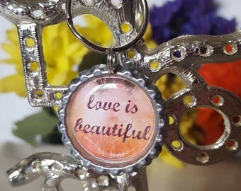 SALE! ONE 'Love Is Beautiful' Bottle Cap Charm Keychain