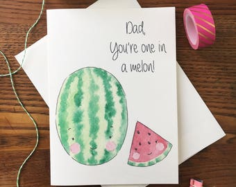 Father's Day Card. Pun Card. Card for Dad. Watermelon Card. Food pun card. Happy Father's Day. Dad card. Dad Birthday Card. Blank card
