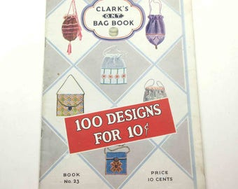 Clark's O. N. T. Bag Book Vintage 1920s Crochet or Sewing Booklet No. 23 with 100 Designs Clark Thread Co.