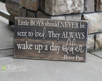 Little Boys Should Never Be Sent to Bed. They Always Wake up a Day Older Wood Sign - Nursery Quote Saying  - Distressed Wooden Sign S268